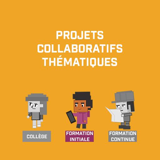Projets collaboratifs thématiques